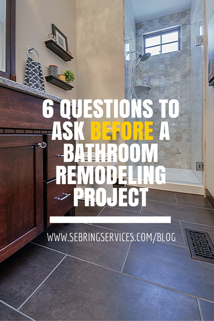 6 questions to ask before a bathroom remodeling project for Questions to ask a builder