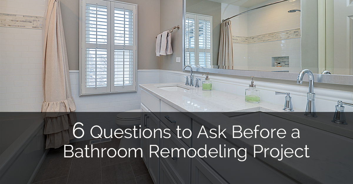 6 questions to ask before a bathroom remodeling project for Things to ask when building a house