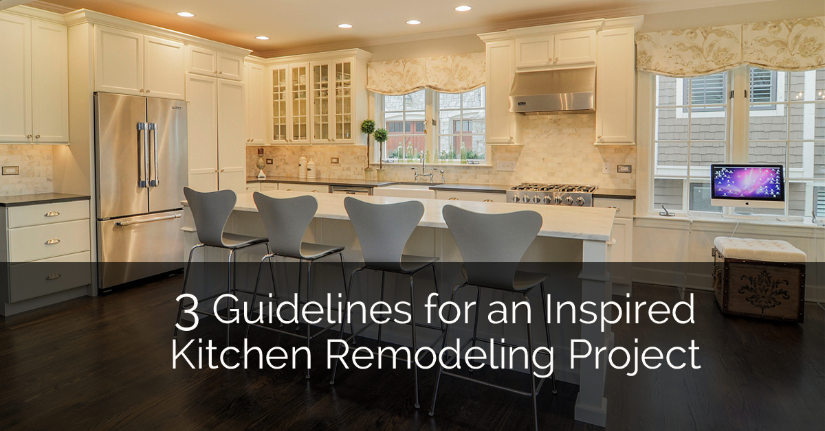 3 Guidelines For An Inspired Kitchen Remodeling Project