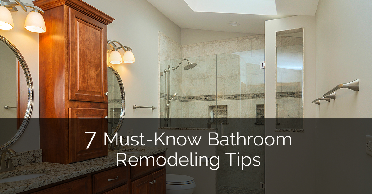 7 Must Know Bathroom Remodeling Tips | Home Remodeling Contractors |  Sebring Services