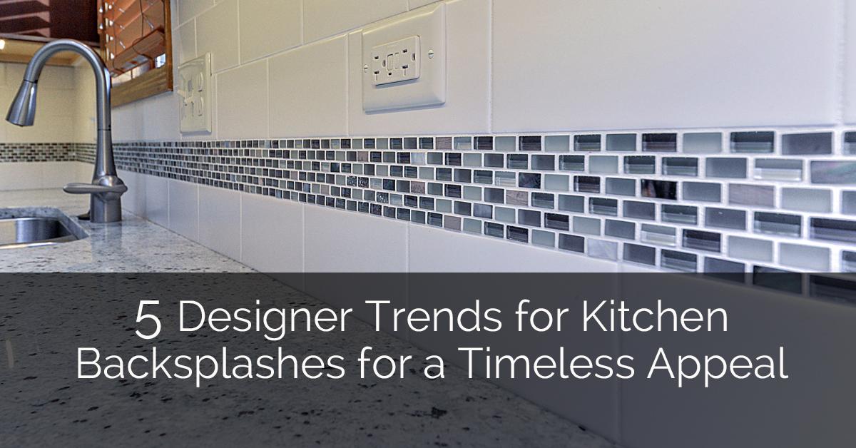 5 Designer Trends For Kitchen Backsplashes For A Timeless