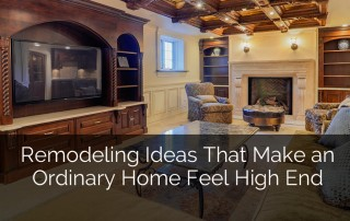 Home Remodeling Ideas That Make an Ordinary Home Feel High End 1 Sebring Services