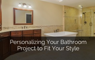 Personalizing Your Bathroom Remodeling Project to Fit Your Style 1 Sebring Services