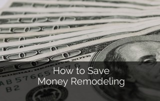 How to Save Money Remodeling 1_Sebring-Services