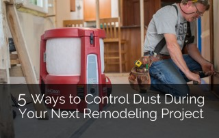 5 Ways to Control Dust During Remodeling Project Sebring Services
