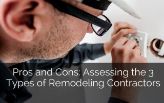 Pros and Cons Assessing the 3 Types of Remodeling Contractors Sebring Services