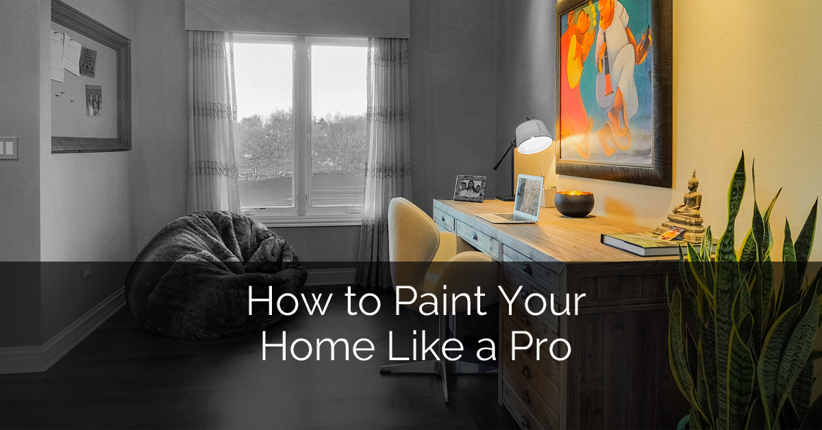 How To Paint Your Home Like A Pro Home Remodeling