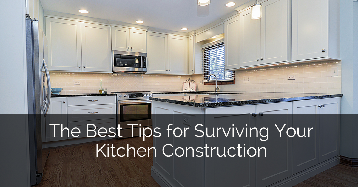 Kitchen Construction Service : The best tips for surviving your kitchen construction