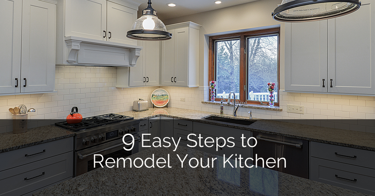9 easy steps to remodel your kitchen home remodeling for Remodeling your kitchen