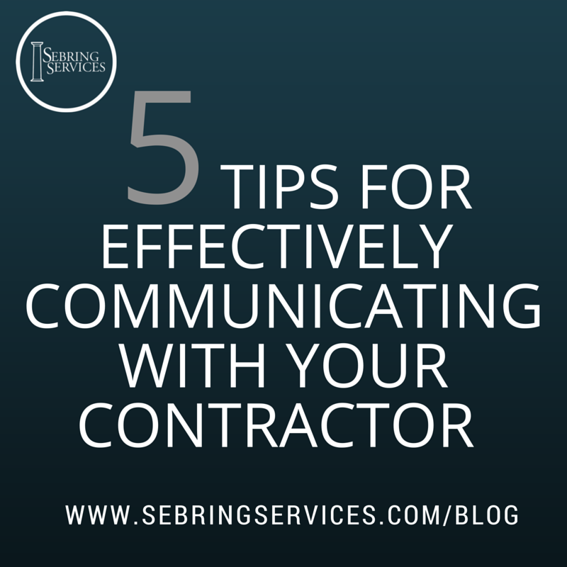 5 Tips for Successful Communication With Your Remodeling Contractor Sebring Services