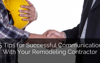 5 Tips for Successful Communication With Your Remodeling Contractor - Sebring Design Build
