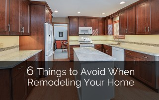 6 Things to Avoid When Remodeling Your Home Sebring Services