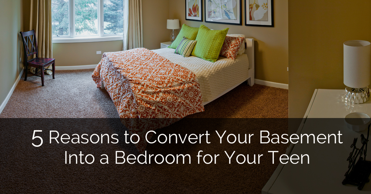 5 Reasons To Convert Your Basement Into A Bedroom For Your Teen Home Remodeling Contractors