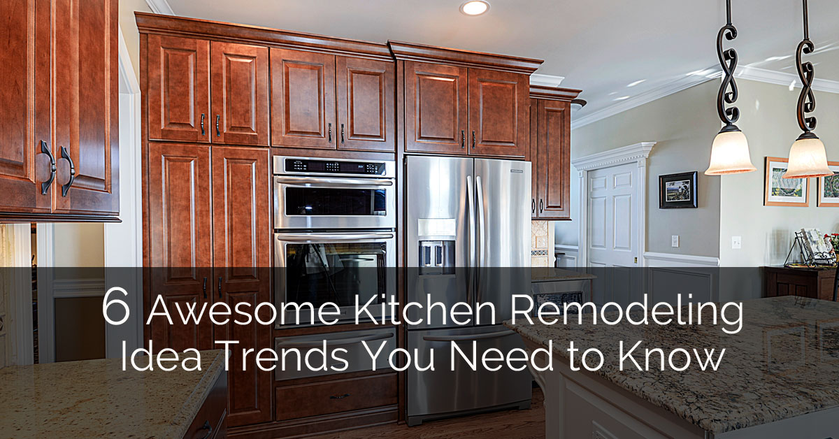 6 Awesome Kitchen Remodeling Idea Trends You Need To Know | Home Remodeling  Contractors | Sebring Design Build