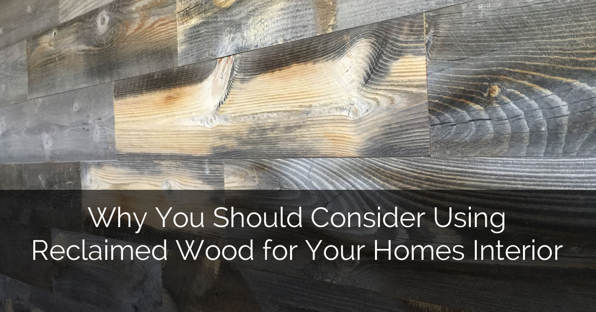 Why you should consider using reclaimed wood for your homes interior home remodeling - Why you should consider microfiber for your upholstery ...