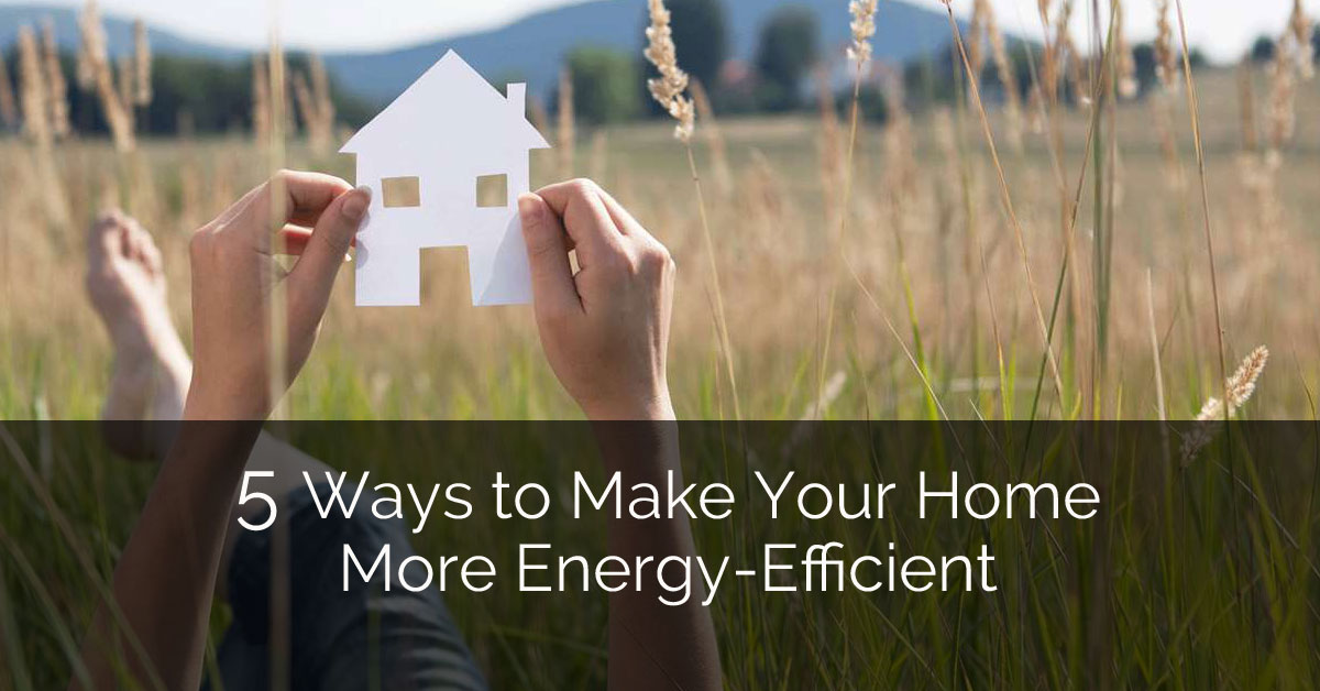 5 ways to make your home more energy efficient home remodeling contractors sebring services. Black Bedroom Furniture Sets. Home Design Ideas