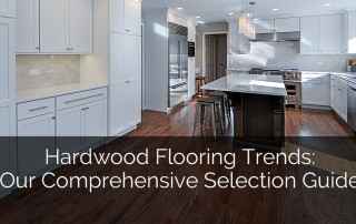 Hardwood Flooring Trends Our Comprehensive Selection Guide - Sebring Services