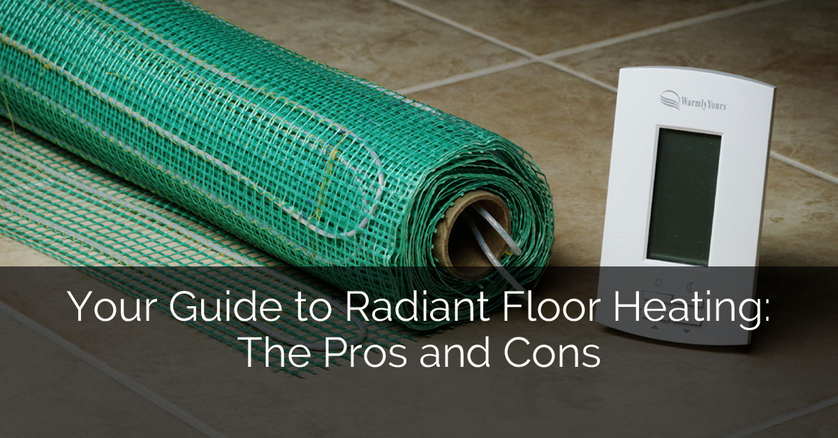 Your guide to radiant floor heating the pros and cons for Basement pros and cons