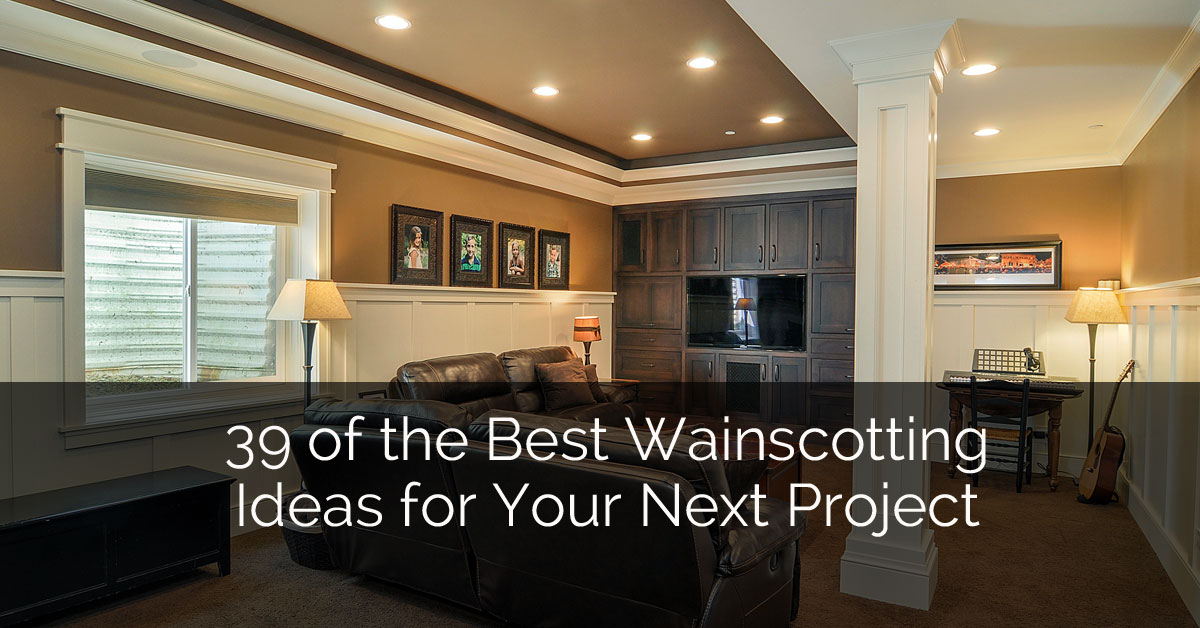 39 Of The Best Wainscoting Ideas For Your Next Project Home Remodeling Contractors Sebring