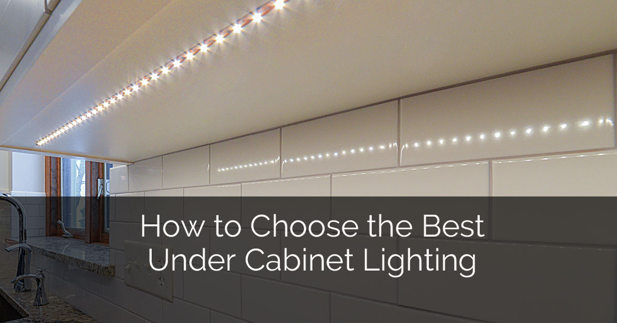 how to choose the best under cabinet lighting home remodeling rh sebringdesignbuild com
