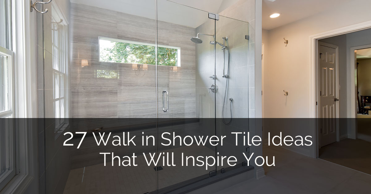 Good 27 Walk In Shower Tile Ideas That Will Inspire You | Home Remodeling  Contractors | Sebring Design Build