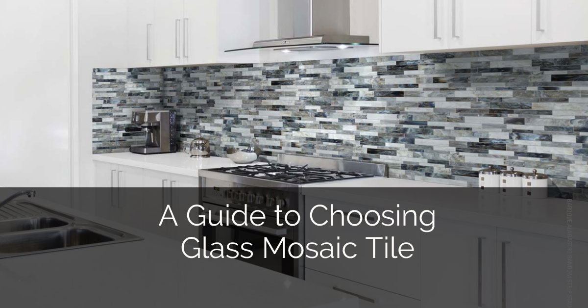 A Guide to Choosing Gl Mosaic Tile | Home Remodeling ... on mosaic tile countertop ideas, mosaic tile fireplace ideas, mosaic tile shower ideas, mosaic tile design ideas, mosaic tile bath ideas, mosaic tile flooring ideas, mosaic tile patio ideas,