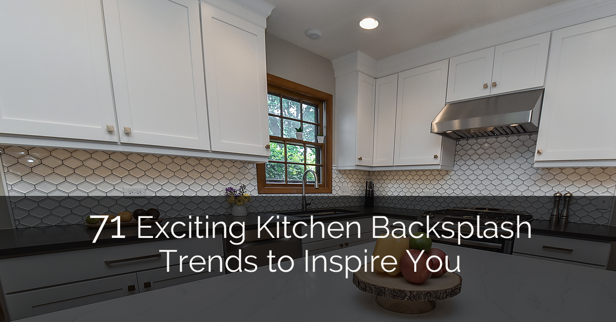 71 Exciting Kitchen Backsplash Trends to Inspire You | Home ...