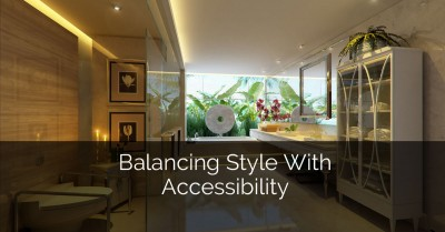 Balancing Style With Accessibility - Sebring Services