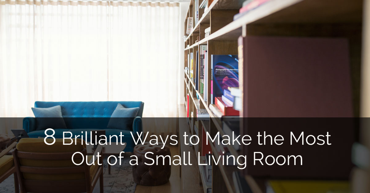 8 Brilliant Ways To Make The Most Out Of A Small Living