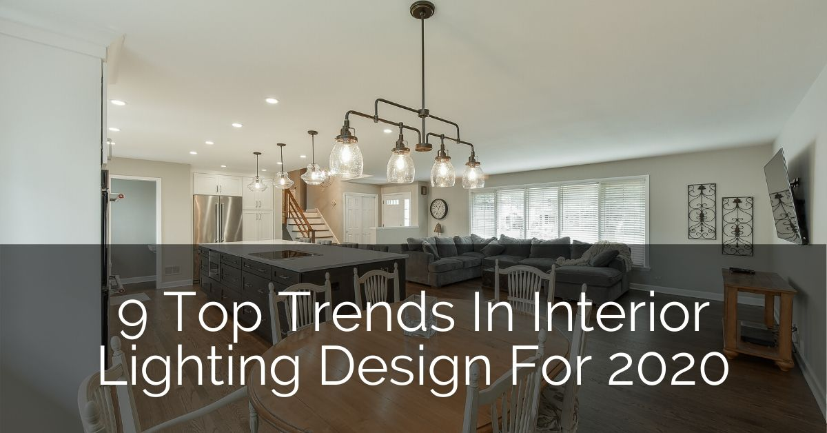 9 Top Trends In Interior Lighting Design For 2020 Home