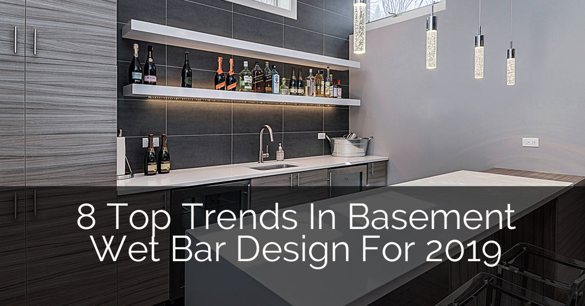 8 Top Trends In Basement Wet Bar Design For 2019 Home Remodeling