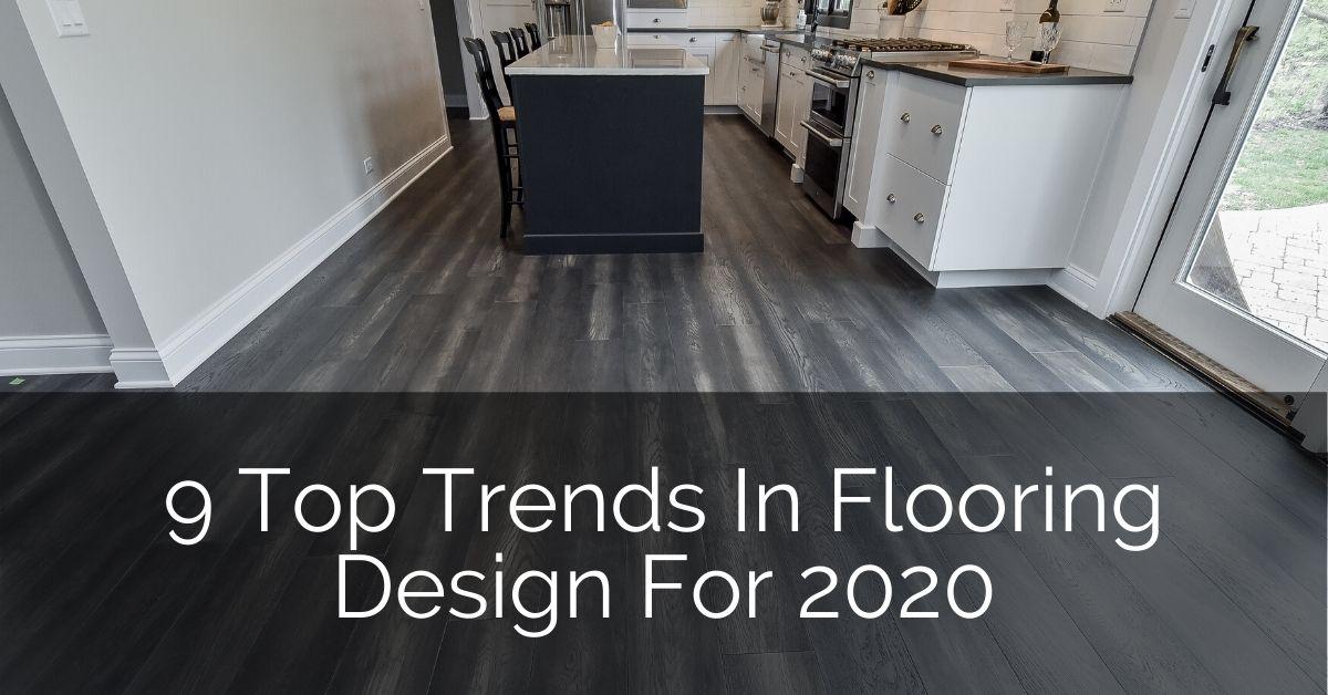 9 Top Trends In Flooring Design For 2020 Home Remodeling Contractors Sebring Design Build