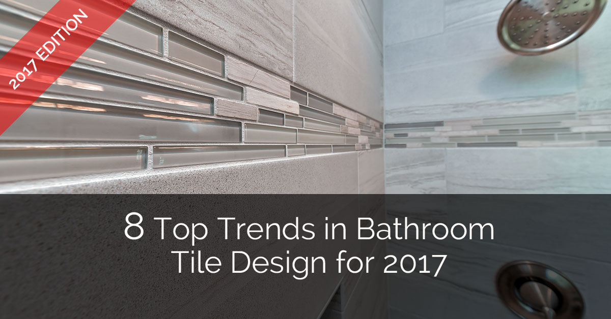 8 top trends in bathroom tile design for 2017 home for Top trends in bathroom design