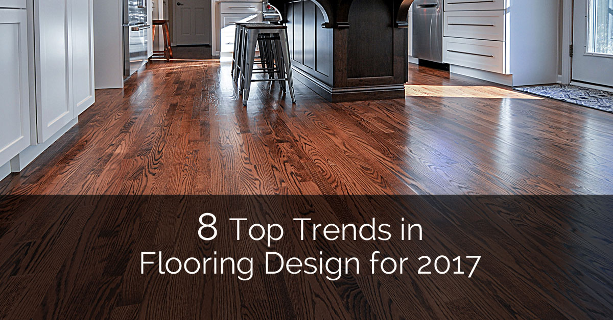 8 top trends in flooring design for 2017 home remodeling for Latest floor tile trends