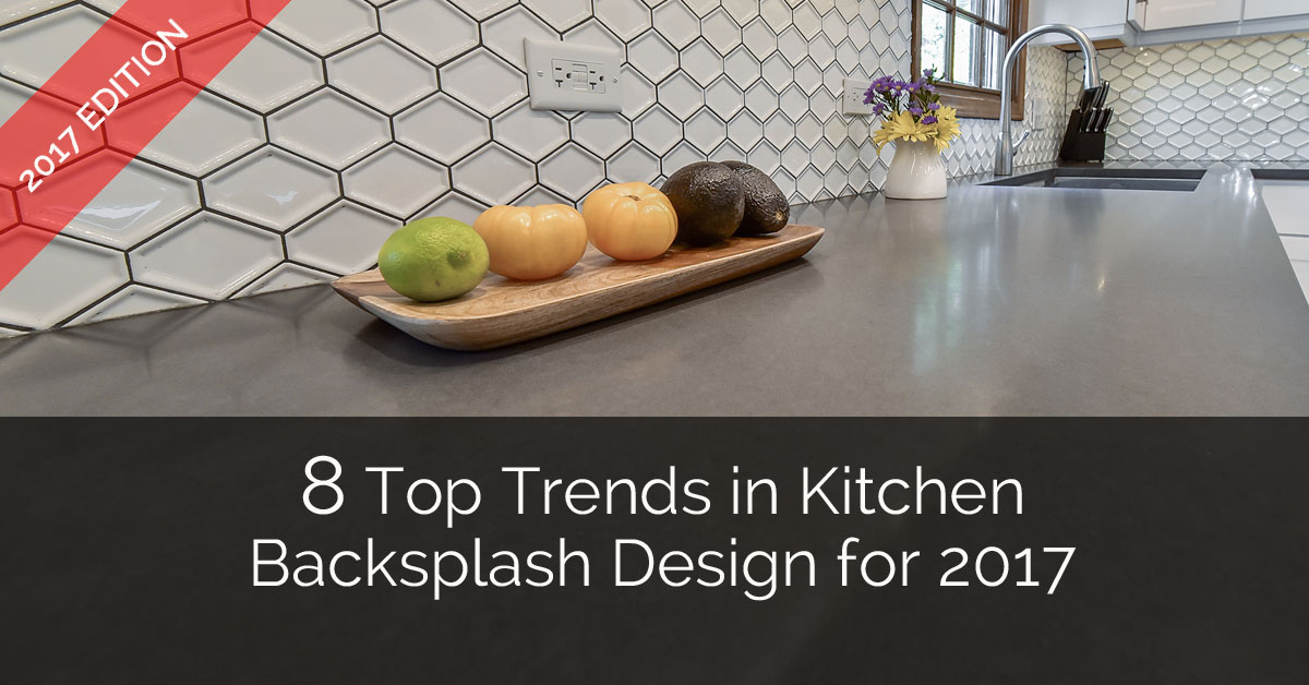 top trends in kitchen backsplash design for 2017 home remodeling