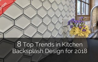 8 Top Trends in Kitchen Backsplash Design for 2018 - Sebring Design Build