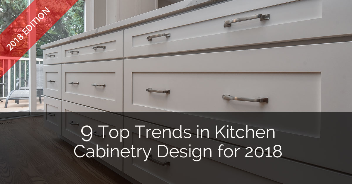 9 Top Trends in Kitchen Cabinetry Design for 2018