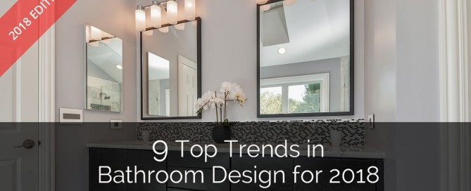 9 Top Trends in Bathroom Design for 2018 - Sebring Design Build