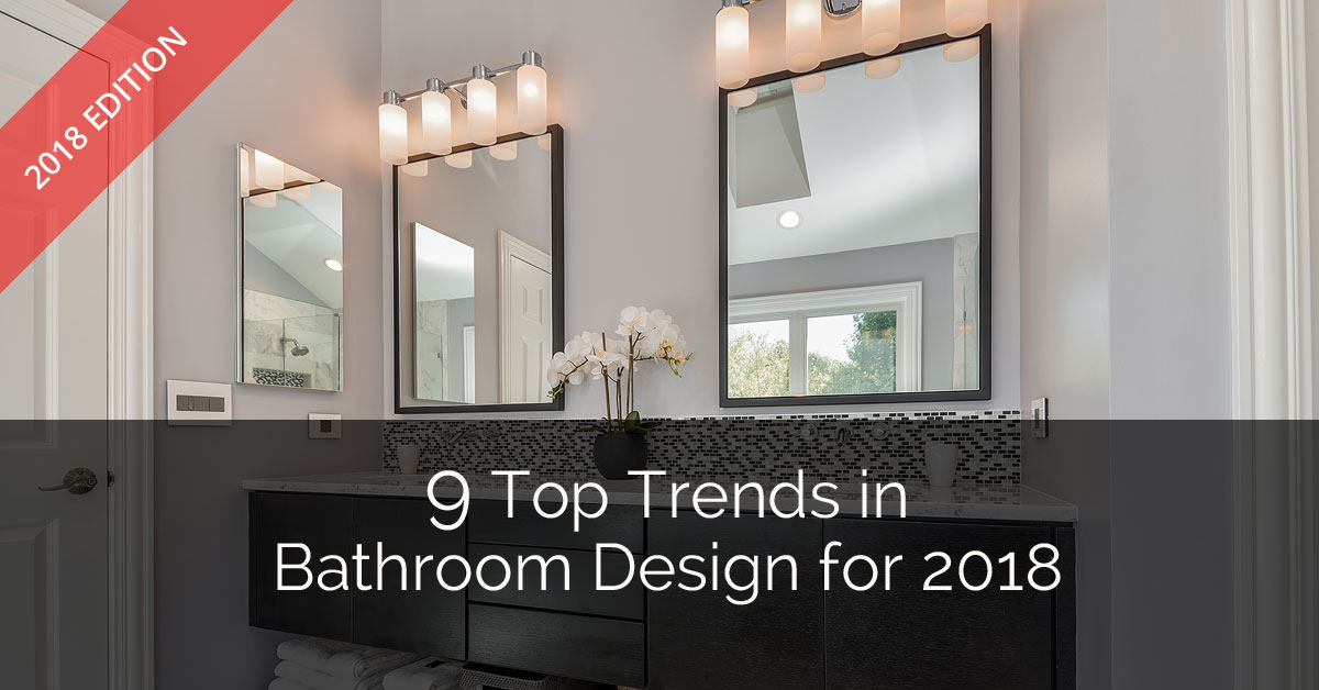 9 top trends in bathroom design for 2018 home remodeling for Latest trends in bathrooms
