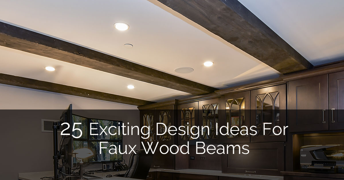 25 exciting design ideas for faux wood beams home remodeling contractors sebring design build - Innovative Wood Beam Ceiling