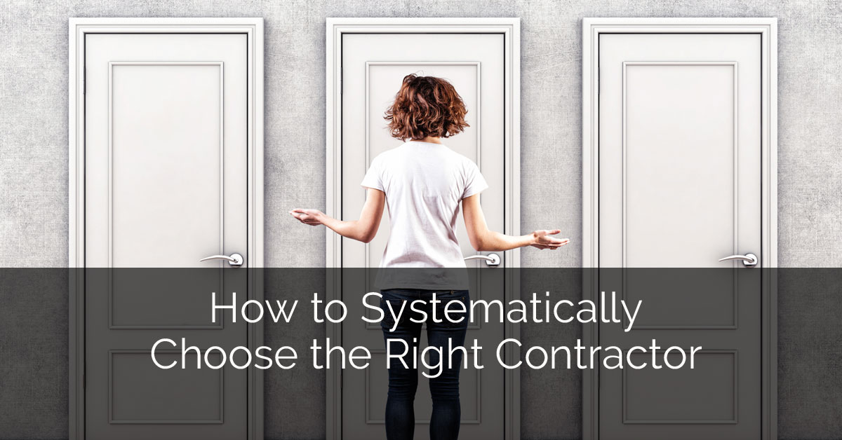 How to systematically choose the right contractor home for How to choose a builder for your house