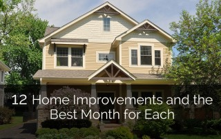 12 Home Improvements and the Best Month for Each