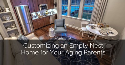 Customizing an Empty Nest Home For Your Aging Parents - Sebring Services
