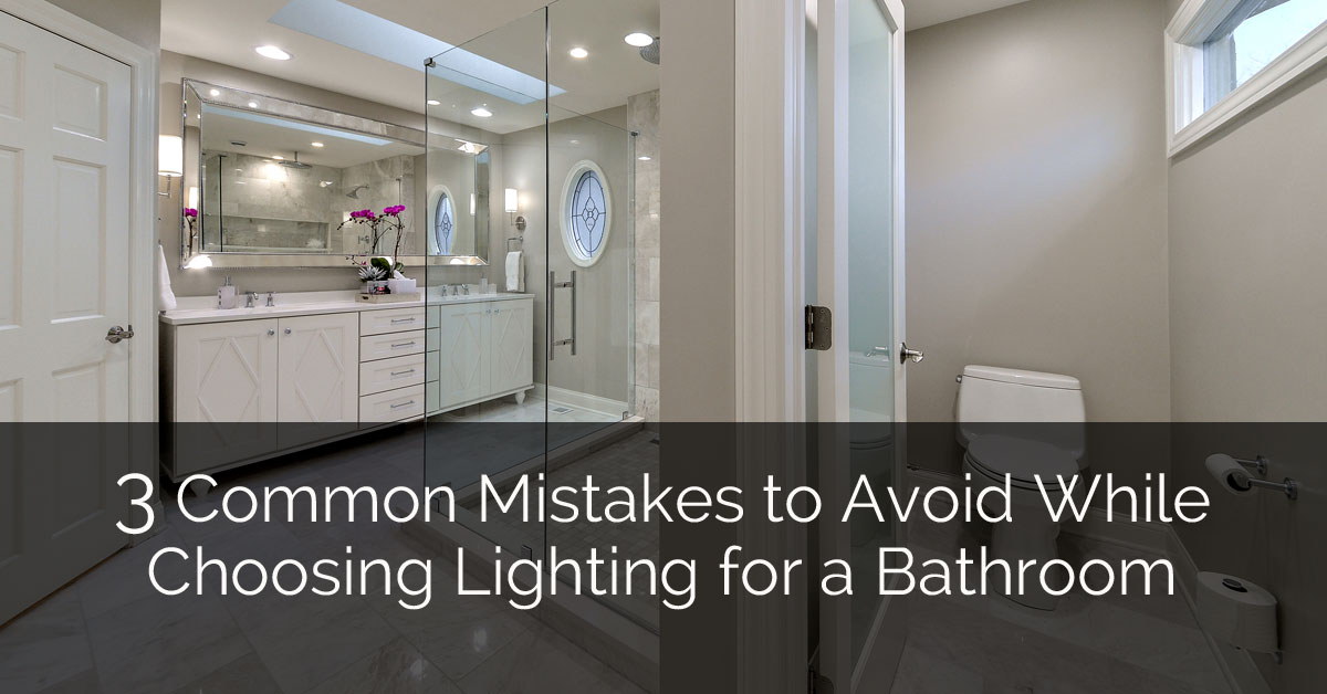 3 Common Mistakes To Avoid While Choosing Lighting For A