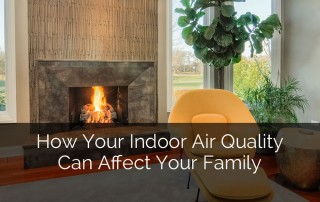 How Your Indoor Air Quality Can Affect Your Family