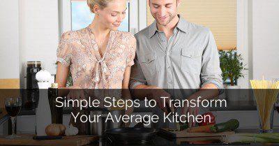 مراحل ساده برای تغییر آشپزخانه شما