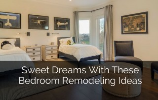 Sweet Dreams with These Bedroom Remodeling Ideas
