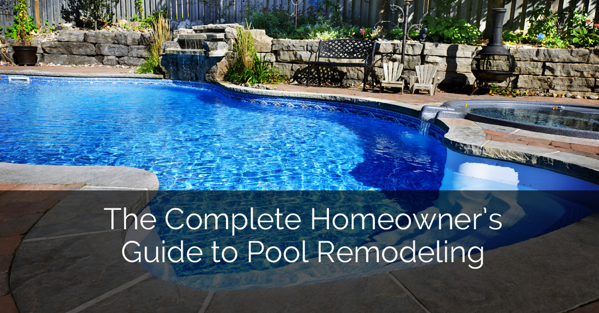 The Complete Homeowner\'s Guide to Pool Remodeling | Home ...