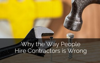 Why the Way People Hire Contractors is Wrong - Sebring Design Build