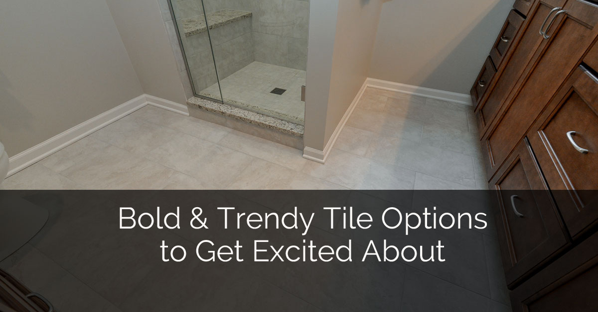 Bold & Trendy Tile Options to Get Excited About | Home Remodeling ...